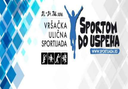 Vršačka ulična sportijada - Sportom do uspeha